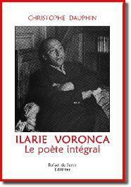 Ilarie Voronca, le poète intégral