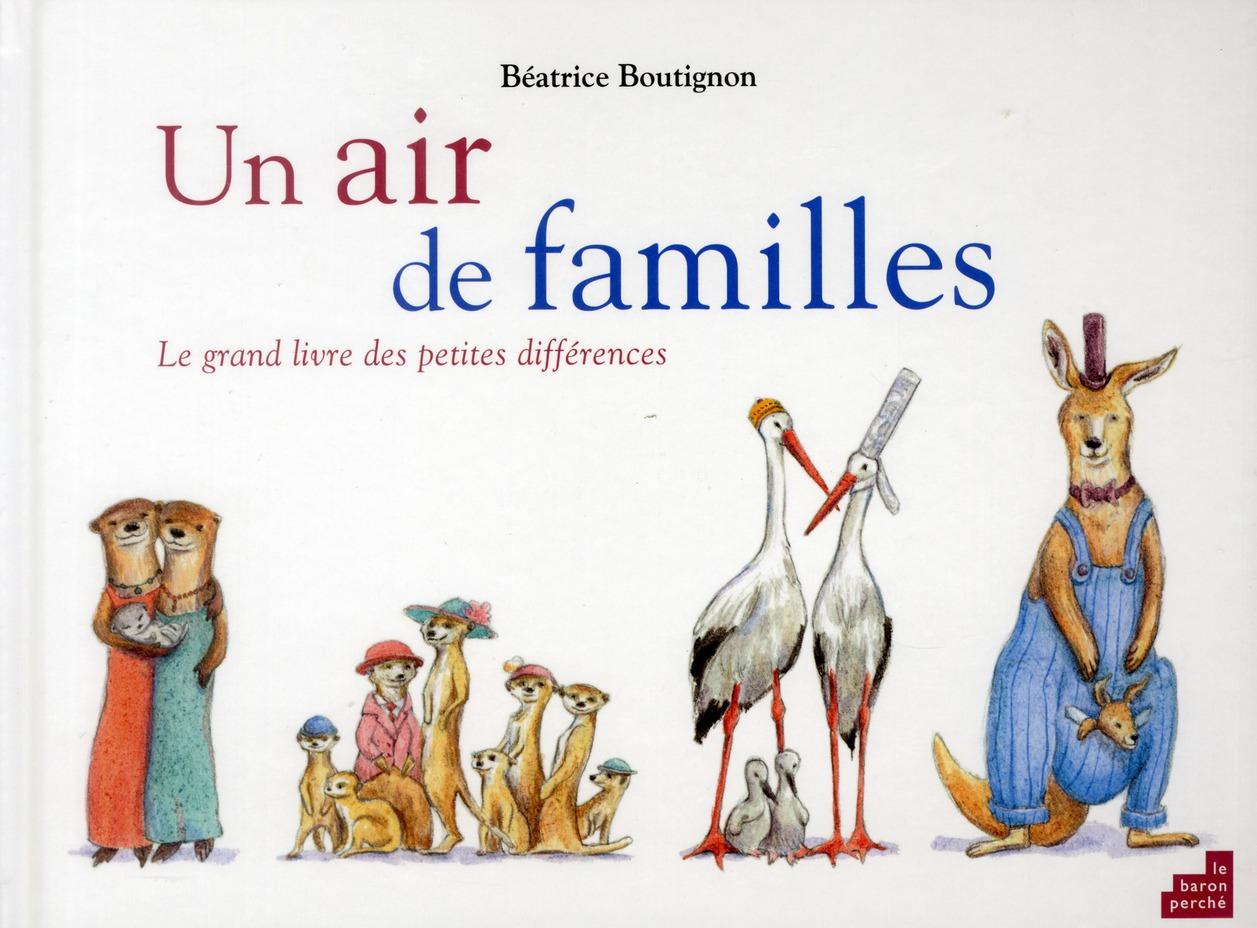 Un Air De Familles ; Le Grand Livre Des Petites Differences