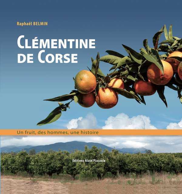 Clémentine de Corse ; un fruit, des hommes, une histoire