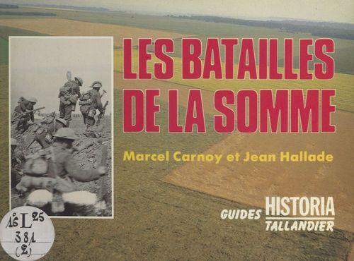 Les batailles de la Somme  - Jean Hallade  - Marcel Carnoy