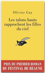 Vente Livre Numérique : Les talons hauts rapprochent les filles du ciel - Prix du premier roman du festival de Beaune 2012  - Olivier GAY