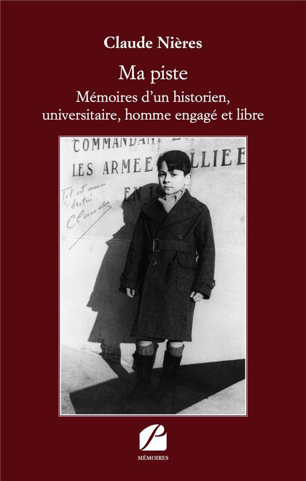 ma piste ; mémoires d'un historien, universitaire, homme engagé et libre