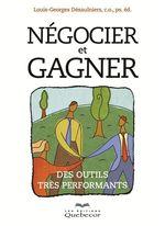 Vente Livre Numérique : Négocier et gagner  - Louis-Georges Désaulniers