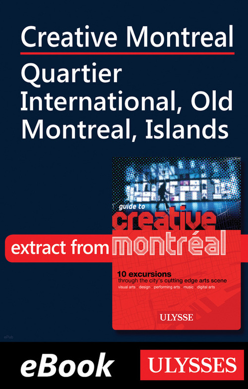 Creative Montreal - Quartier International - Old Montreal, Islands