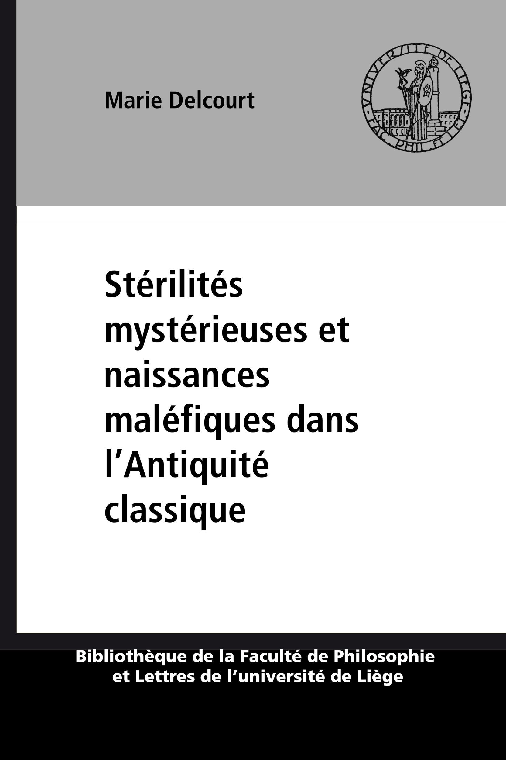 Sterilites mysterieuses et naissances malefiques dans l'antiquite classique