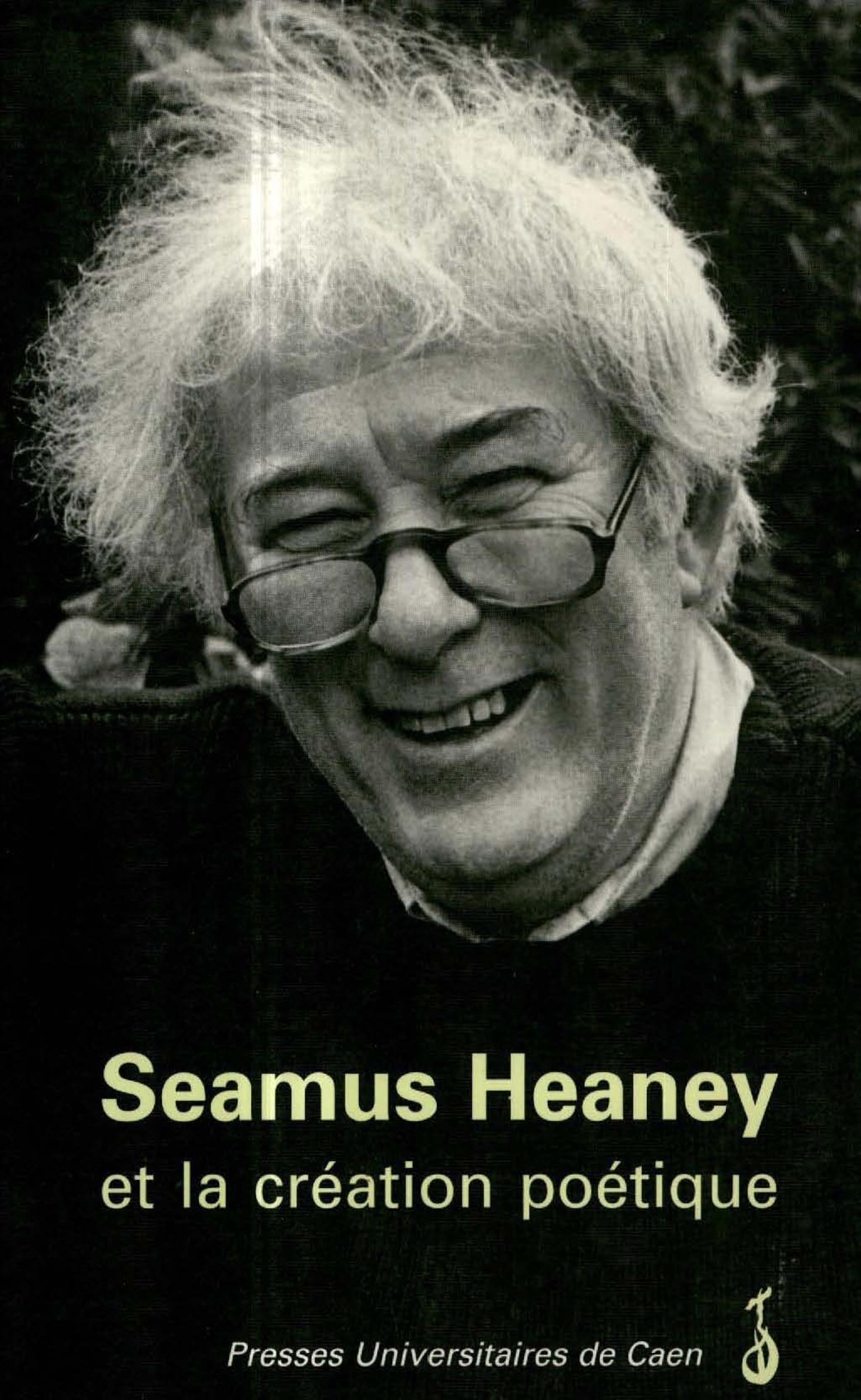 Seamus heaney et la creation poetique
