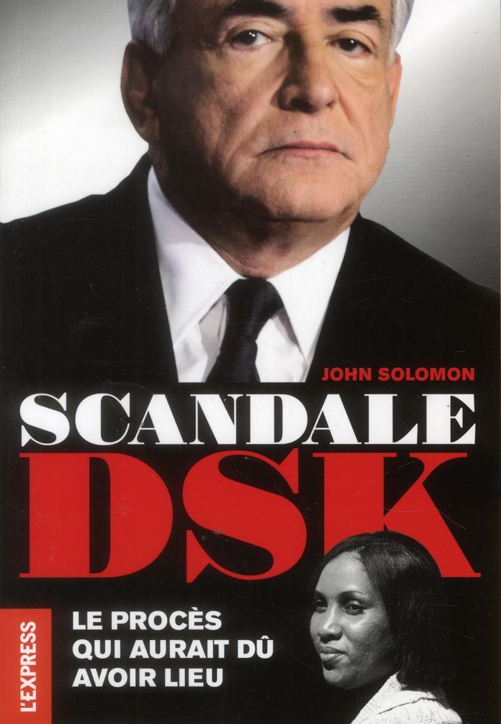 Scandale DSK ; le procès qui aurait dû avoir lieu