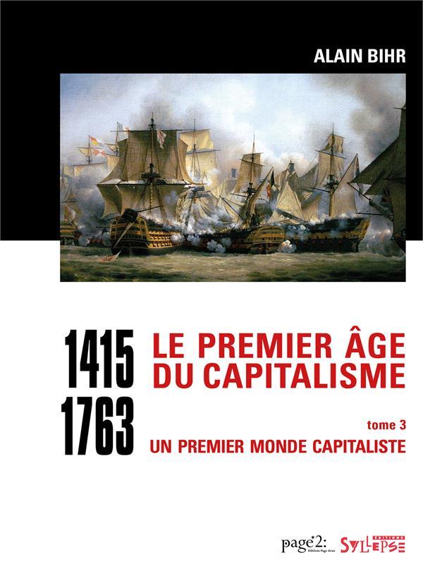 LE PREMIER AGE DU CAPITALISME (1415-1763) TOME 3 - COFFRET 2 VOL. - UN PREMIER MONDE CAPITALISTE
