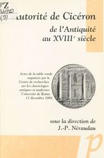 L'autorité de Cicéron de l'Antiquité au XVIIIe siècle