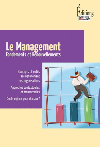 Le management ; fondements et renouvellements