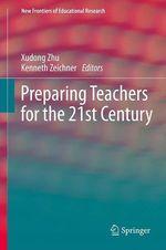 Preparing Teachers for the 21st Century  - Xudong Zhu - Kenneth Zeichner