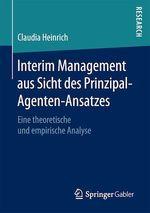 Interim Management aus Sicht des Prinzipal-Agenten-Ansatzes  - Claudia Heinrich