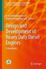 Design and Development of Heavy Duty Diesel Engines  - P. A. Lakshminarayanan - Avinash Kumar Agarwal