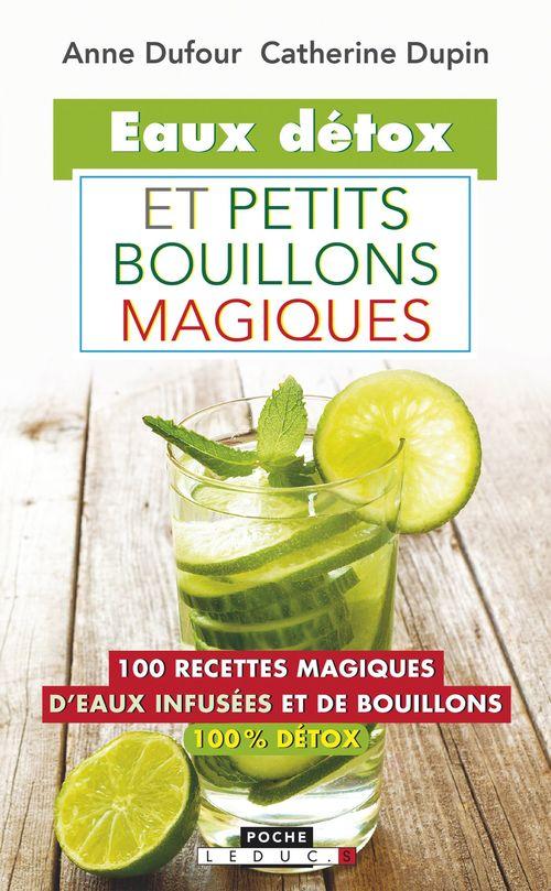 Mes petites recettes magiques ; eaux detox et petits bouillons magiques ; 100 recettes magiques d'eaux infusées chaudes et froides