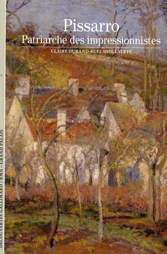 Pissarro ; patriarche des impressionnistes