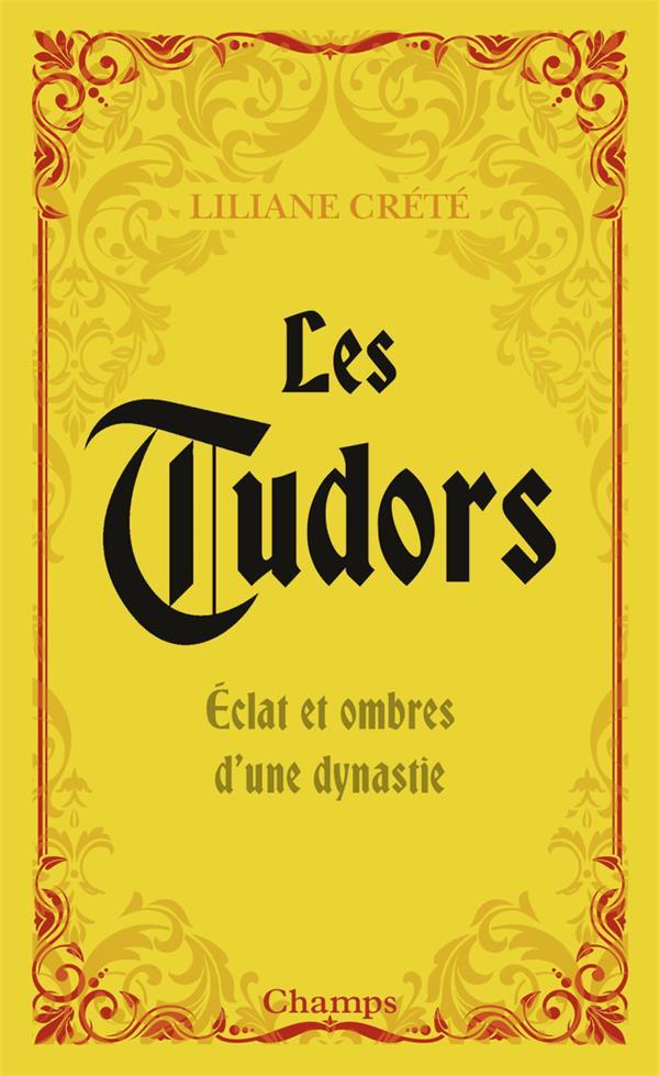 Les Tudors, éclat et ombres d'une dynastie