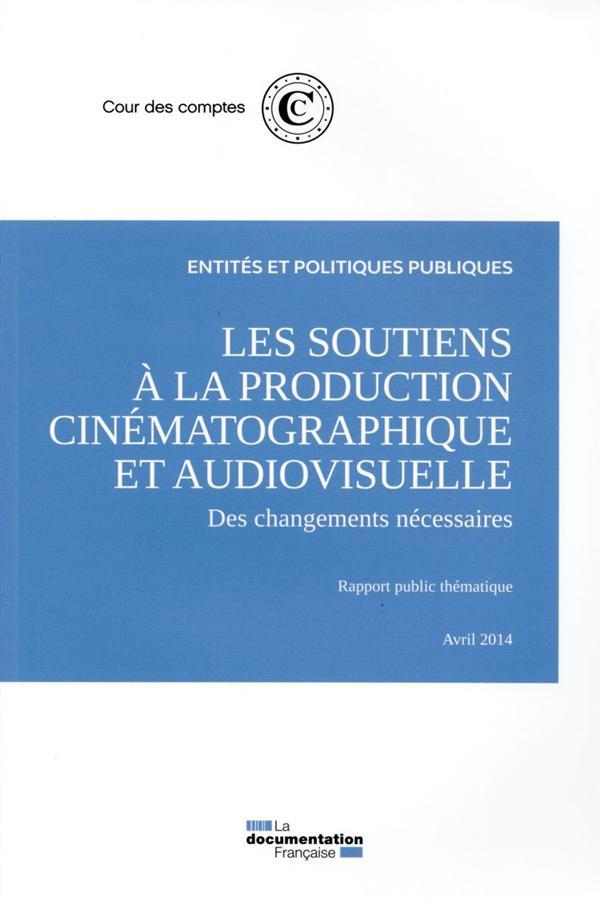 Les soutiens à la production cinématographique et audiovisuelle ; des changements nécessaires