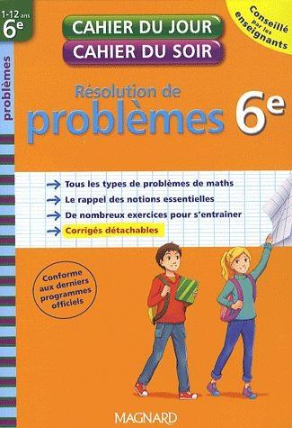 Cahiers Du Jour/ Soir; Mathematiques ; Resolution De Problemes ; 6eme (Edition 2010)