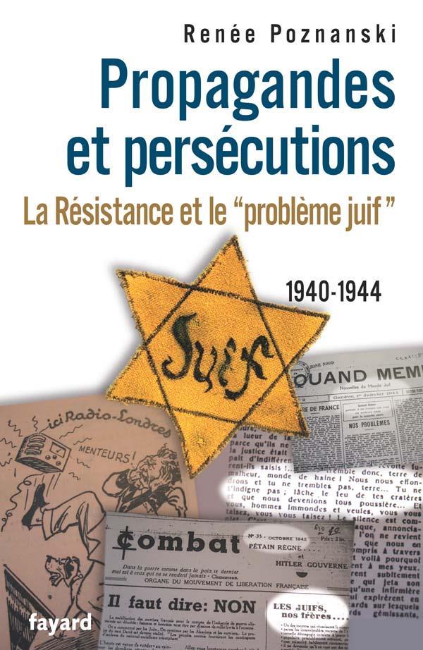 Propagande et persécution ; la résistance et le
