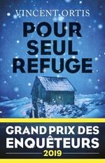Pour seul refuge - Grand Prix des Enquêteurs 2019  - Vincent ORTIS