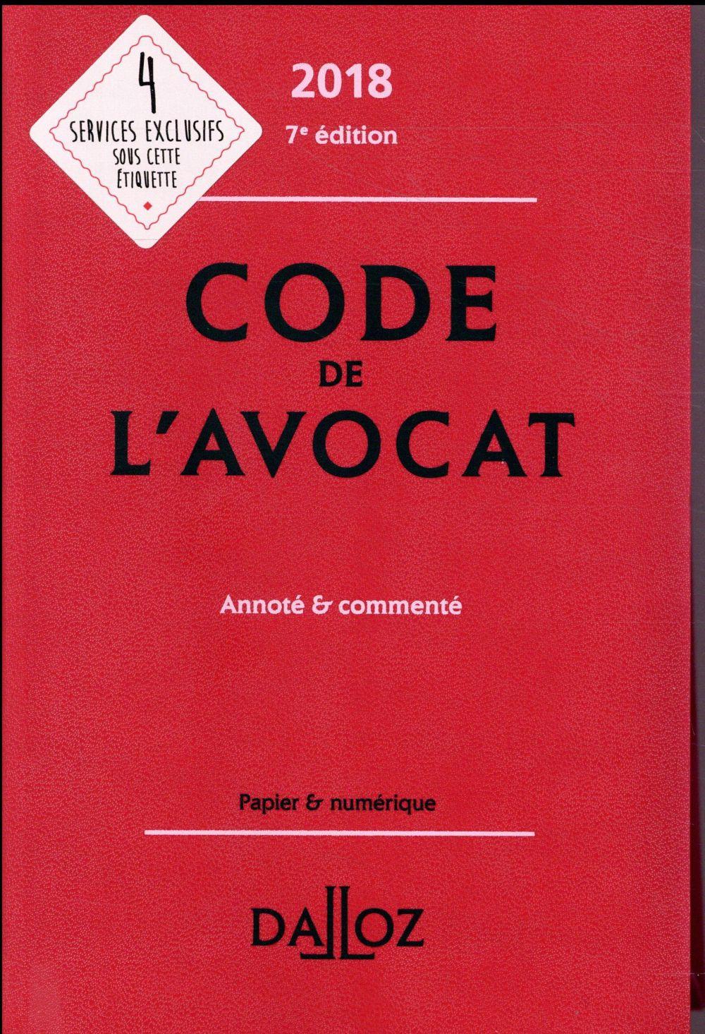 Code de l'avocat ; annoté et commenté (édition 2018)