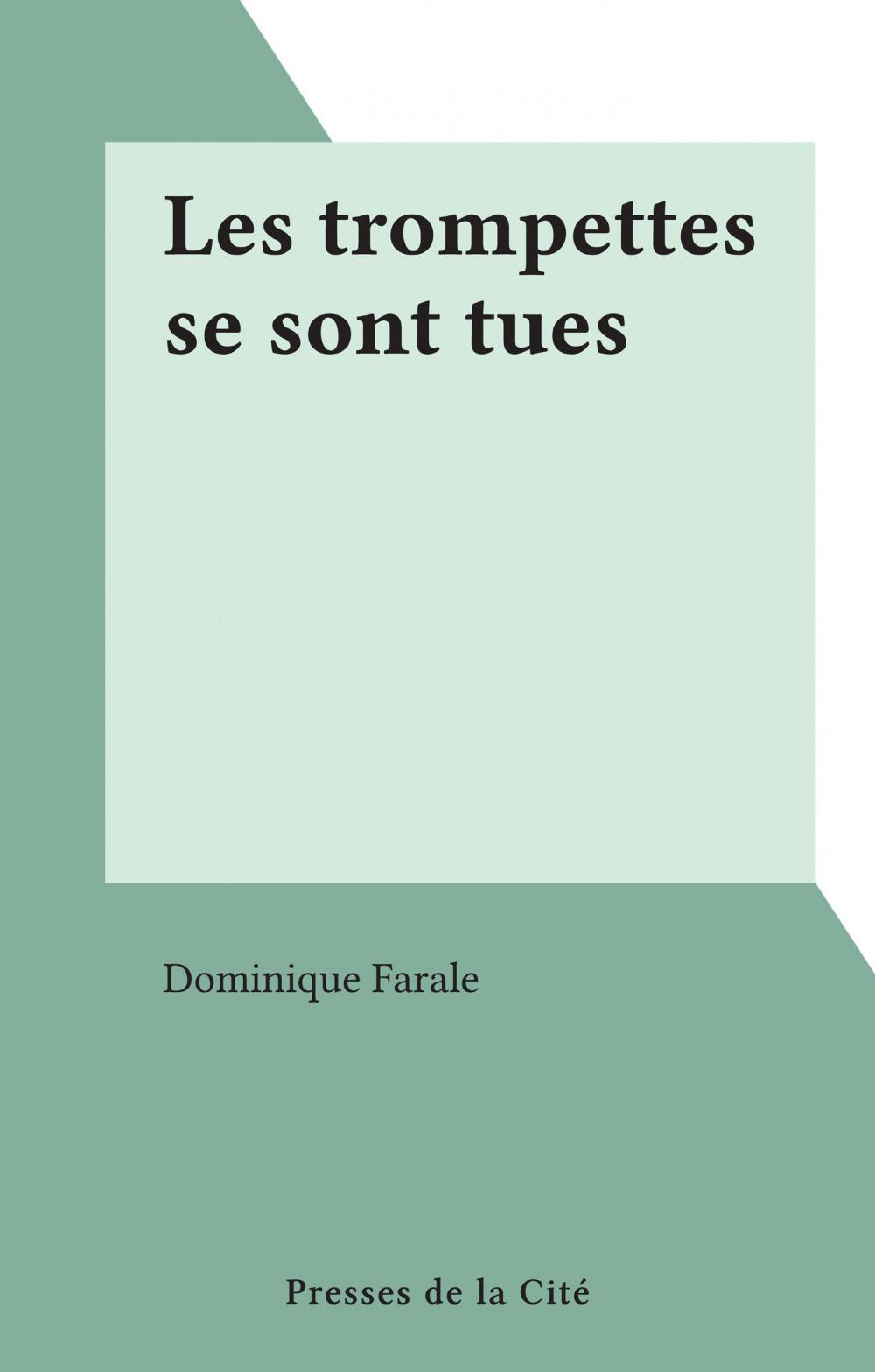 Les trompettes se sont tues  - Dominique Farale