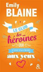 Vente Livre Numérique : Le club des héroïnes qui n'ont pas froid aux yeux  - Emily Blaine