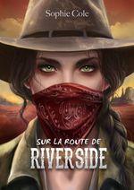 Sur la route de Riverside  - Sophie Cole