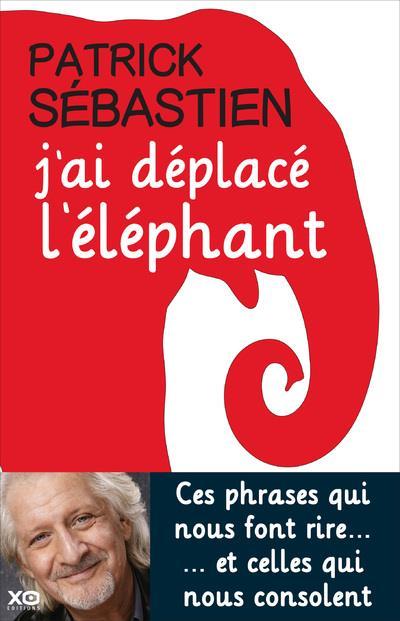 SEBASTIEN, PATRICK - J'AI DEPLACE L'ELEPHANT