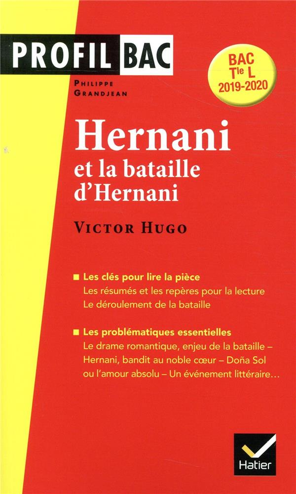 Victor Hugo, Hernani ; Analyse Litteraire De L 'Oeuvre (Programme De Litterature Terminale L)