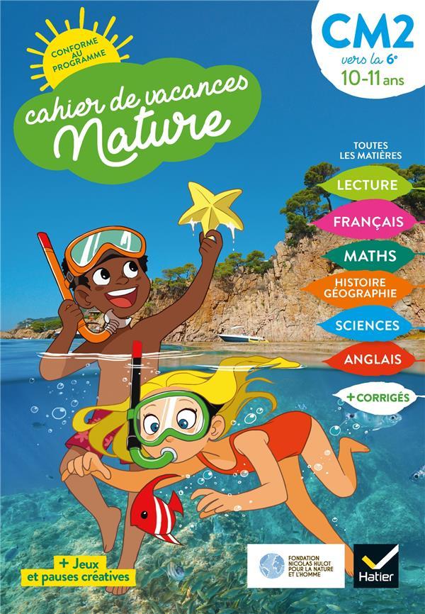 Cahier de vacances nature ; du CM2 vers la 6e