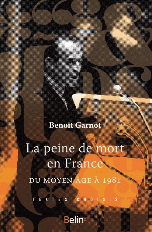 La peine de mort en France du Moyen-Age à 1981