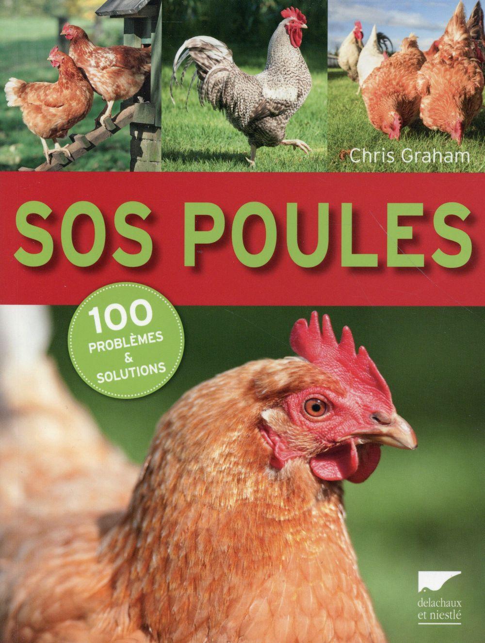 Sos poules ; 100 problèmes et solutions