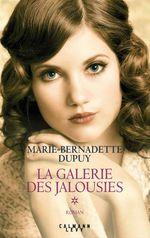 La galerie des jalousies T.1  - Marie-Bernadette Dupuy