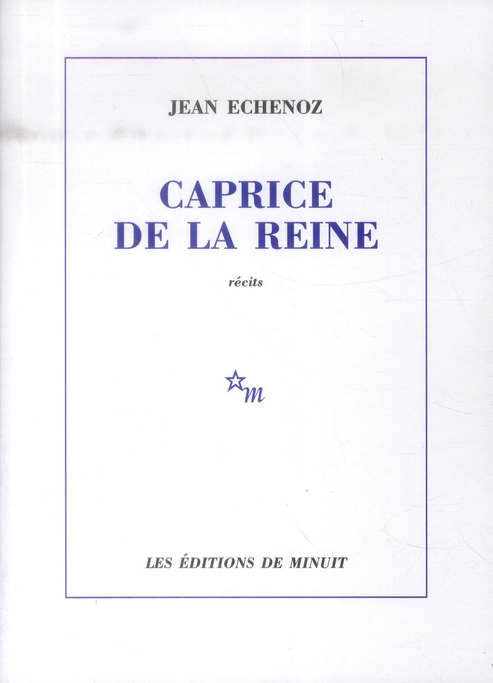 CAPRICE DE LA REINE Echenoz Jean