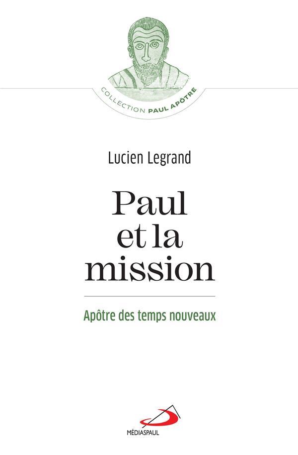 Paul et la mission : apôtre des temps nouveaux