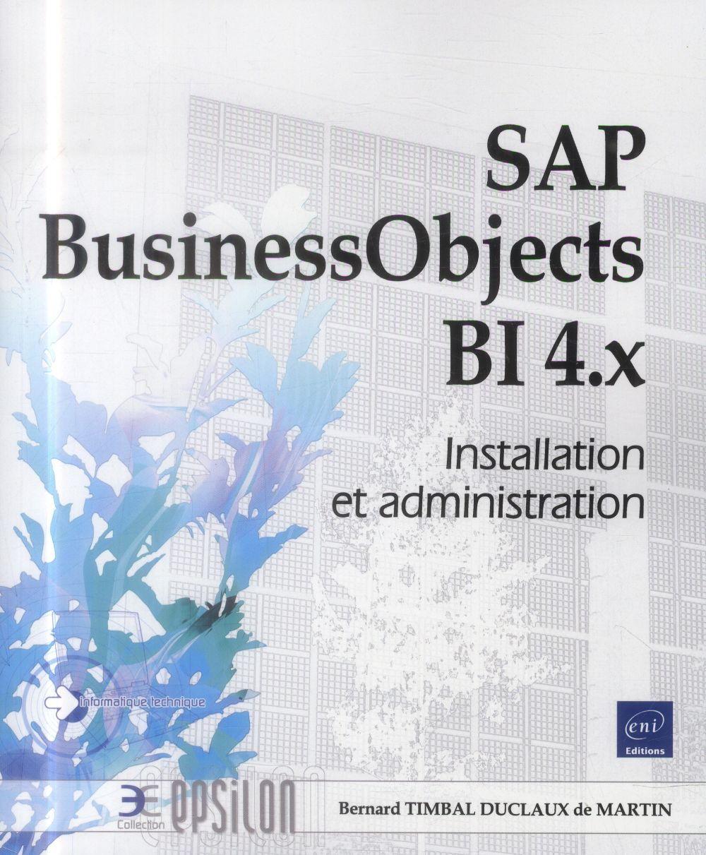 Sap Businessobjects Bi4.X ; Installation Et Administration