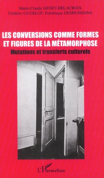 Les conversions comme formes et figures de la metamorphose - mutations et transferts culturels
