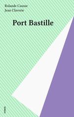 Vente Livre Numérique : Port Bastille  - Rolande Causse