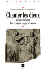 Chanter les dieux  - Christophe Vendries - Pierre Brule