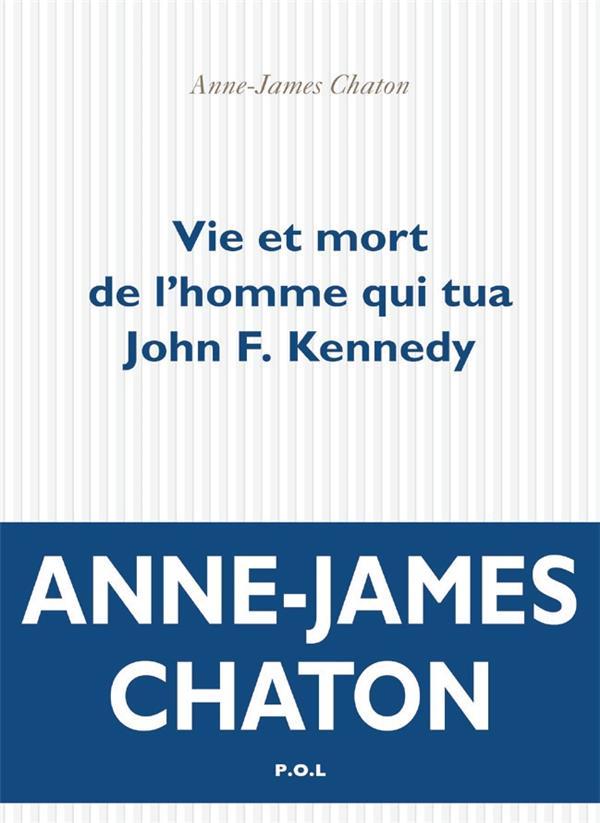 VIE ET MORT DE L'HOMME QUI TUA JOHN KENNEDY
