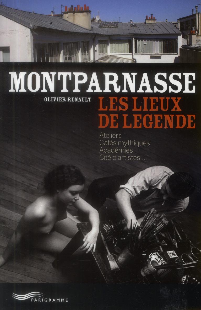 Montparnasse ; les lieux de légende