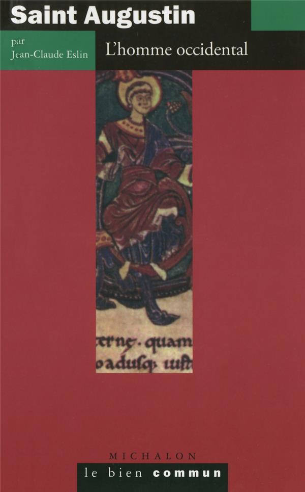 Saint augustin - l'homme occidental