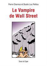 Vente EBooks : Le Vampire de Wall Street  - Pierre Charmoz - Studio Lou Petitou