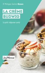 Vente Livre Numérique : La crème Budwig (nouvelle édition)  - Philippe-Gaston Besson