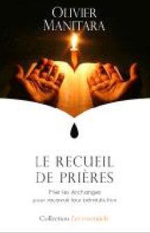 Le recueil de prières ; prier les Archanges pour recevoir leur bénédiction