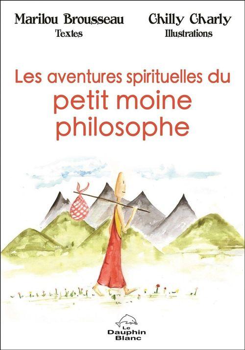 Les aventures spirituelles du petit moine philosophe
