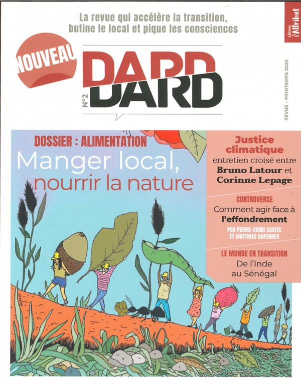 Dard/dard n  2 - manger local, nourrir la nature - printemps 2020