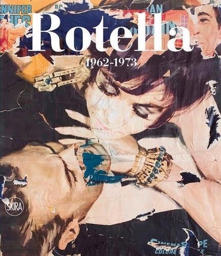 Mimmo Rotella: 1962-1973 ; catalogue raisonné t.2