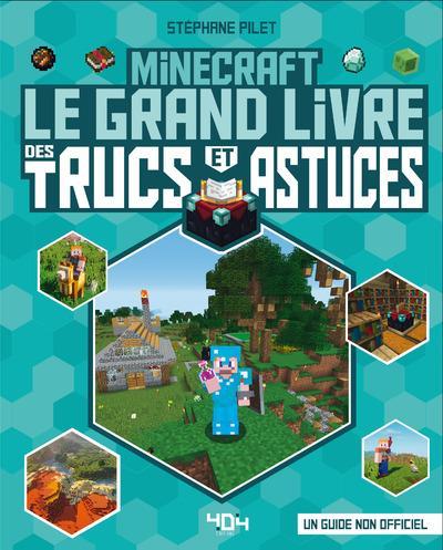 Minecraft ; le grand livre des trucs et astuces